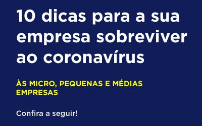 E-book mostra dez dicas para a necessária sobrevivência das empresas em tempos de coronavírus