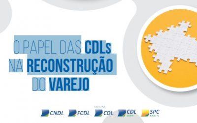 O papel das CDLs na reconstrução do varejo