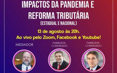 """Live """"Impactos da Pandemia e Reforma Tributária – Estadual e Nacional"""" debate a sustentabilidade empresarial"""