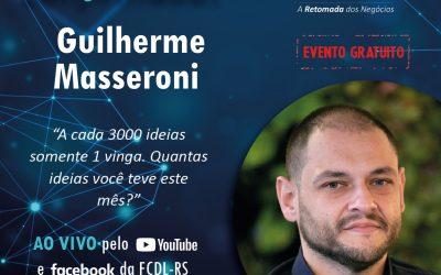 Guilherme Masseroni vai falar sobre as ideias que dão certo