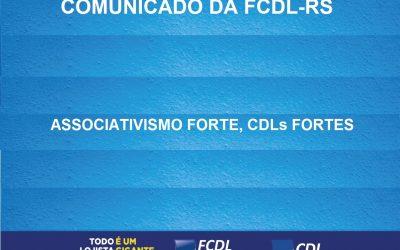 COMUNICADO DA FCDL-RS – ASSOCIATIVISMO FORTE, CDLs FORTES