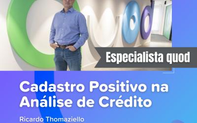 Diretor da Quod destaca como o Cadastro Positivo facilita a análise de crédito